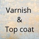 VARNISH & TOP COAT